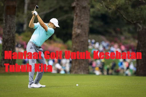 Manfaat Golf Untuk Kesehatan Tubuh Kita