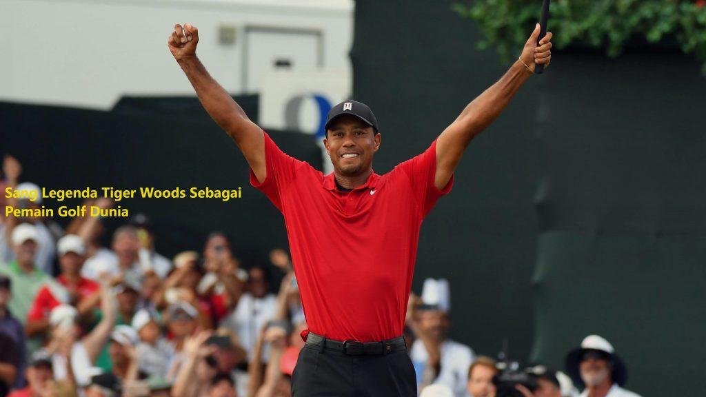 Sang Legenda Tiger Woods Sebagai Pemain Golf Dunia